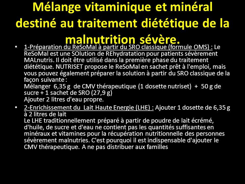 Mélange vitaminique et minéral destiné au traitement diététique de la malnutrition sévère.