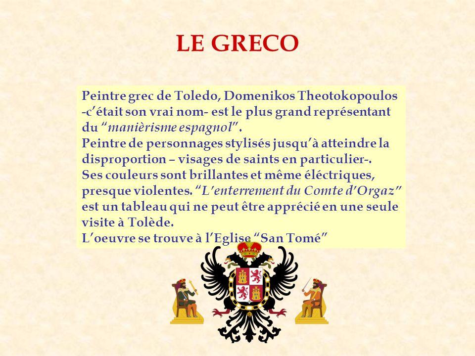 LE GRECO Peintre grec de Toledo, Domenikos Theotokopoulos -c'était son vrai nom- est le plus grand représentant du manièrisme espagnol .