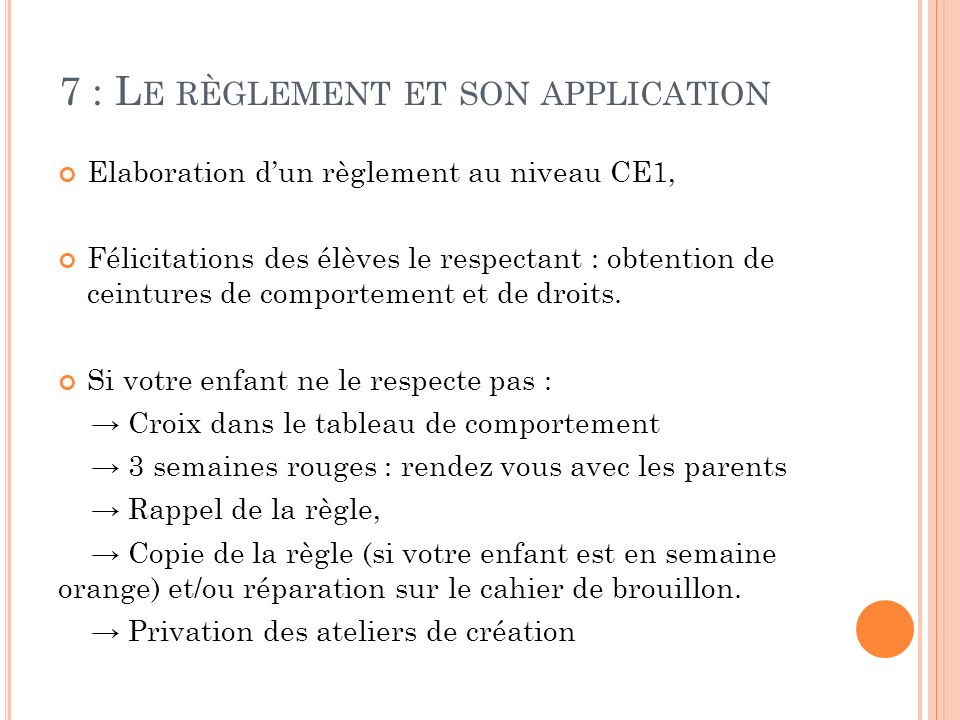 7 : Le règlement et son application