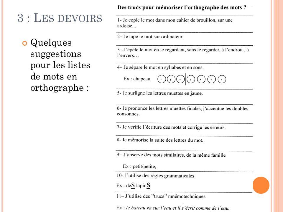 3 : Les devoirs Quelques suggestions pour les listes de mots en orthographe :