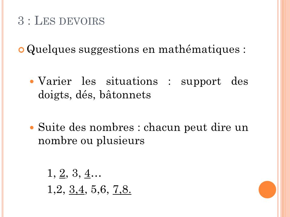 3 : Les devoirs Quelques suggestions en mathématiques :