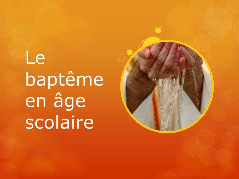 Le baptême en âge scolaire