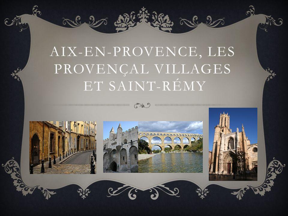 Aix-En-Provence, les Provençal villages et Saint-Rémy