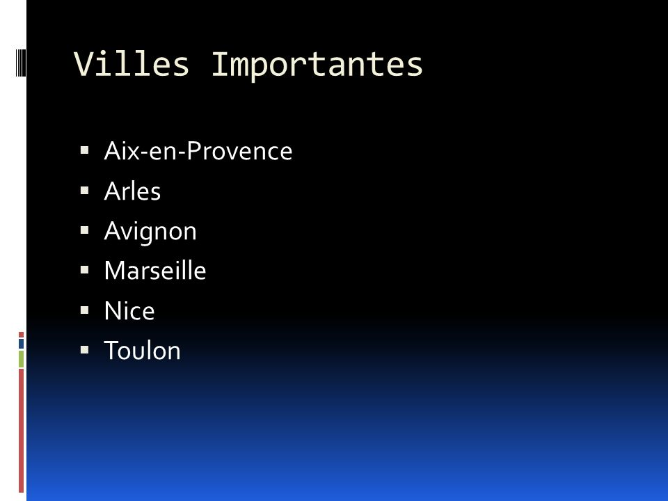 Villes Importantes Aix-en-Provence Arles Avignon Marseille Nice Toulon