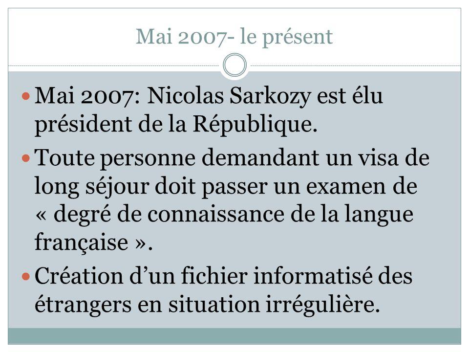 Mai 2007: Nicolas Sarkozy est élu président de la République.