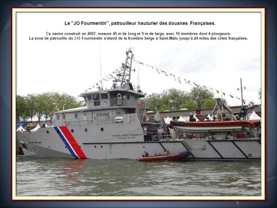 Le JO Fourmentin , patrouilleur hauturier des douanes Françaises.