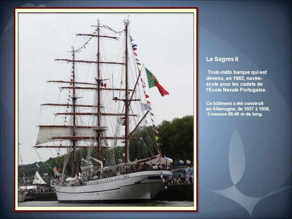 Le Sagres II Trois-mâts barque qui est devenu, en 1962, navire-école pour les cadets de l École Navale Portugaise.