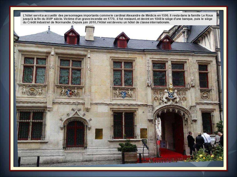 L hôtel servit a accueillir des personnages importants comme le cardinal Alexandre de Médicis en 1596. Il resta dans la famille Le Roux jusqu à la fin du XVIIe siècle. Victime d un grave incendie en 1770, il fut restauré, et devint en 1848 le siège d une banque, puis le siège