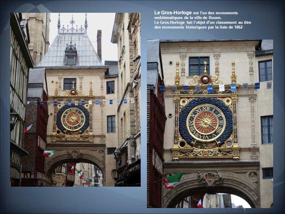 Le Gros-Horloge est l un des monuments emblématiques de la ville de Rouen.