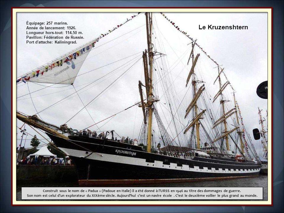Le Kruzenshtern Équipage: 257 marins. Année de lancement: 1926.