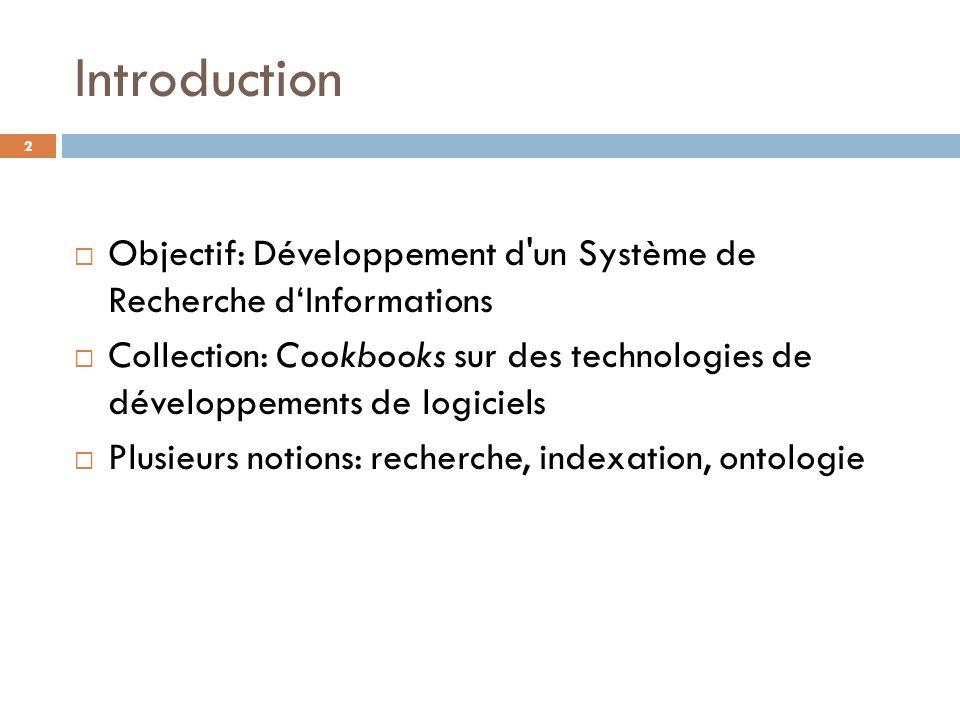 Introduction Objectif: Développement d un Système de Recherche d'Informations.