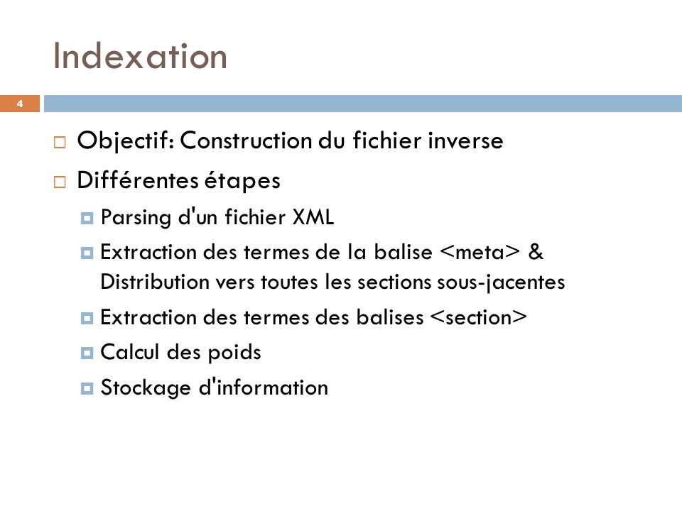 Indexation Objectif: Construction du fichier inverse