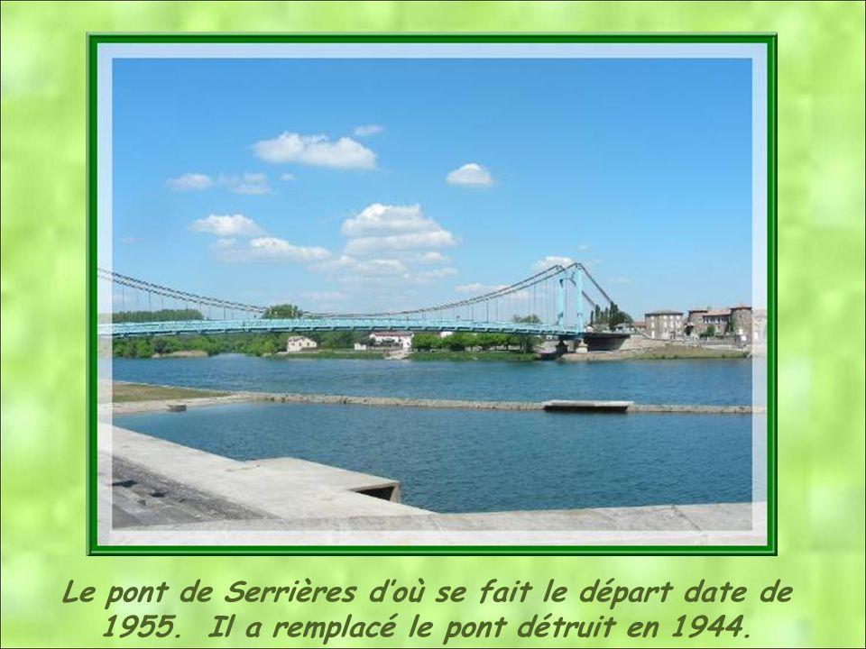 Le pont de Serrières d'où se fait le départ date de 1955