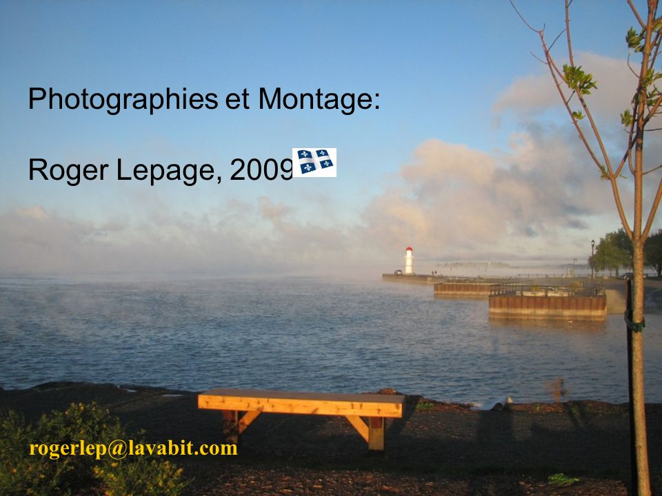 Photographies et Montage: Roger Lepage, 2009