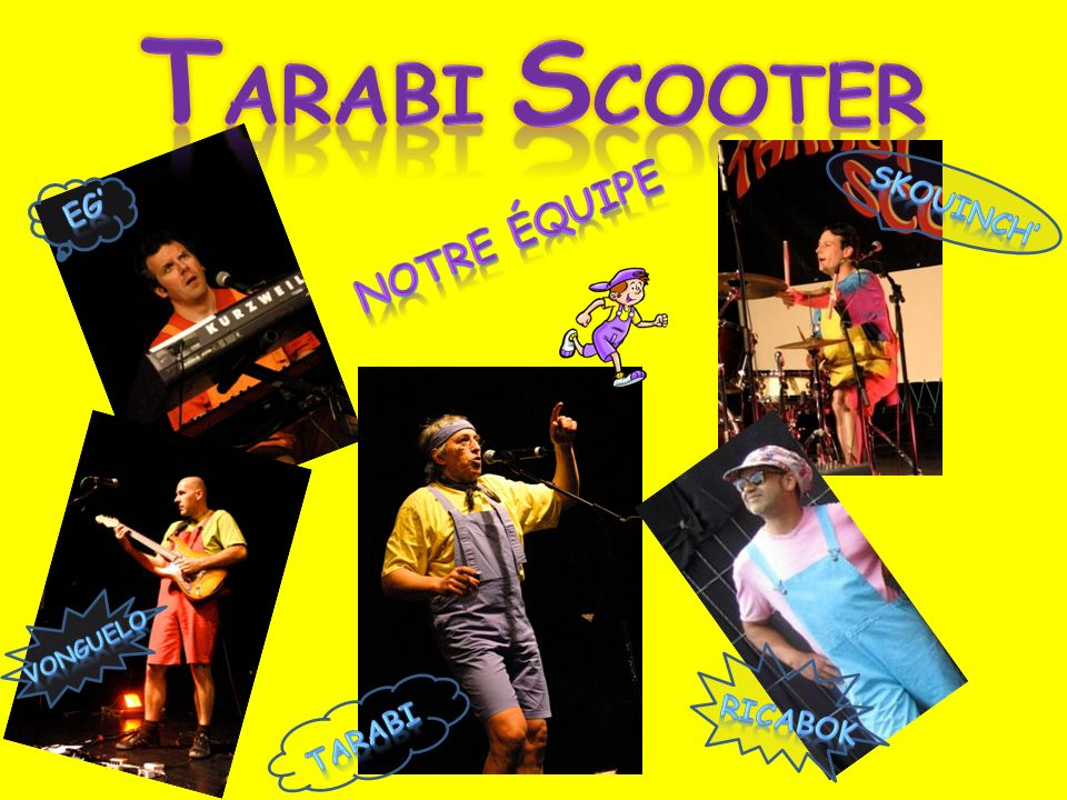 Tarabi Scooter Eg' SKouinch' Notre équipe VONGUELO RICABOK Tarabi