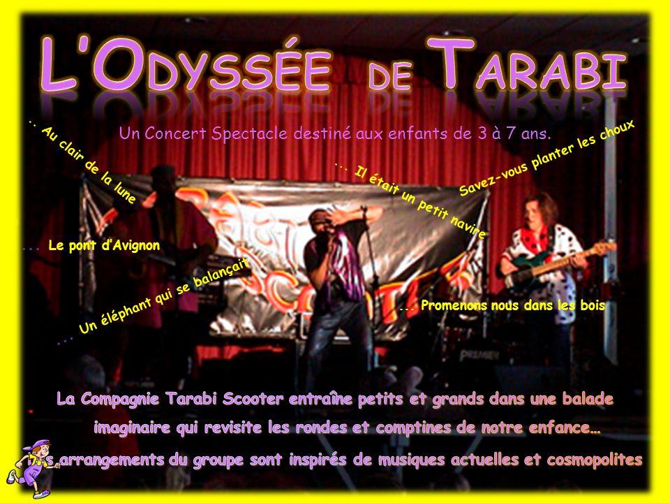 L'Odyssée de Tarabi Un Concert Spectacle destiné aux enfants de 3 à 7 ans. .. Au clair de la lune.