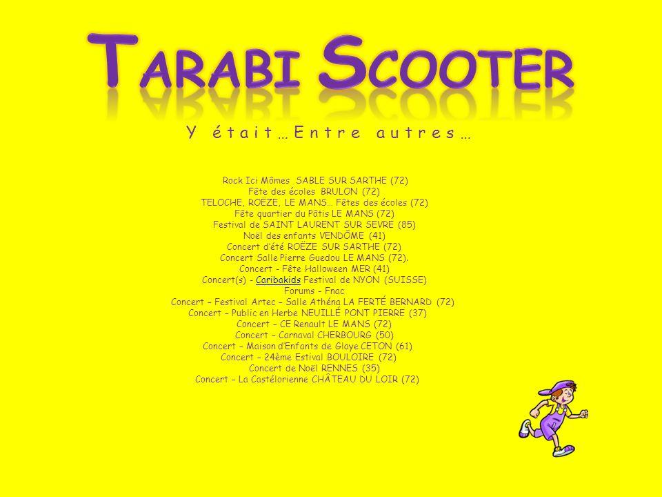 Tarabi Scooter Y était…Entre autres…