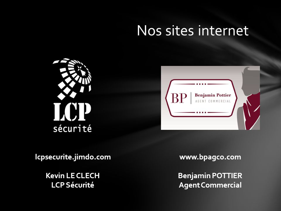 Nos sites internet lcpsecurite.jimdo.com Kevin LE CLECH LCP Sécurité