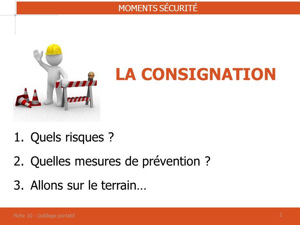LA CONSIGNATION Quels risques Quelles mesures de prévention