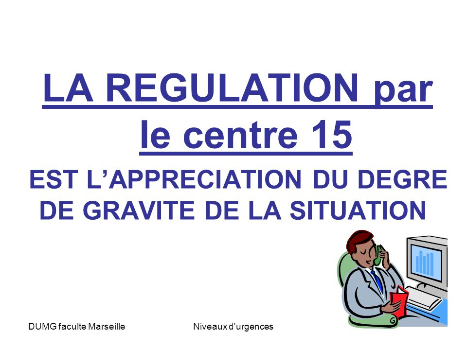 LA REGULATION par le centre 15