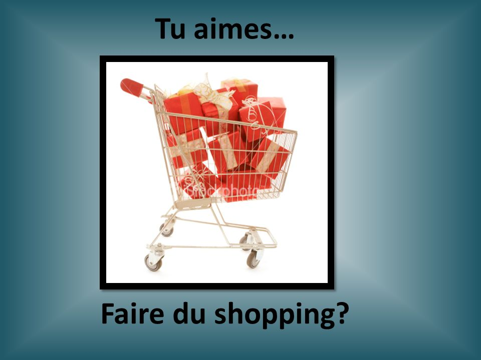 Tu aimes… Faire du shopping