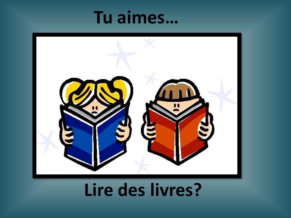 Tu aimes… Lire des livres