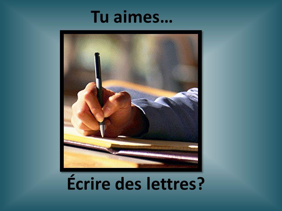 Tu aimes… Écrire des lettres