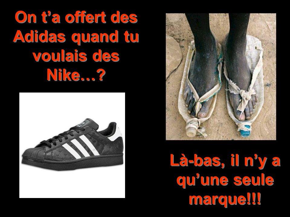 On t'a offert des Adidas quand tu voulais des Nike…