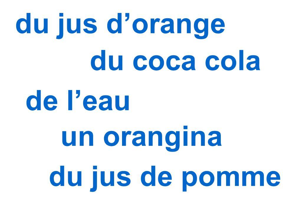 du jus d'orange du coca cola de l'eau un orangina du jus de pomme