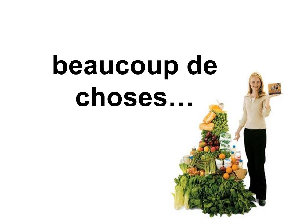 beaucoup de choses…