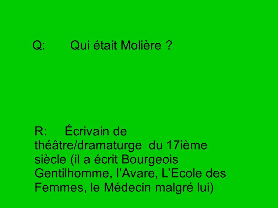 Q: Qui était Molière