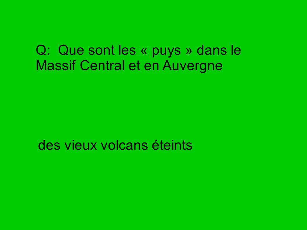 Q: Que sont les « puys » dans le Massif Central et en Auvergne