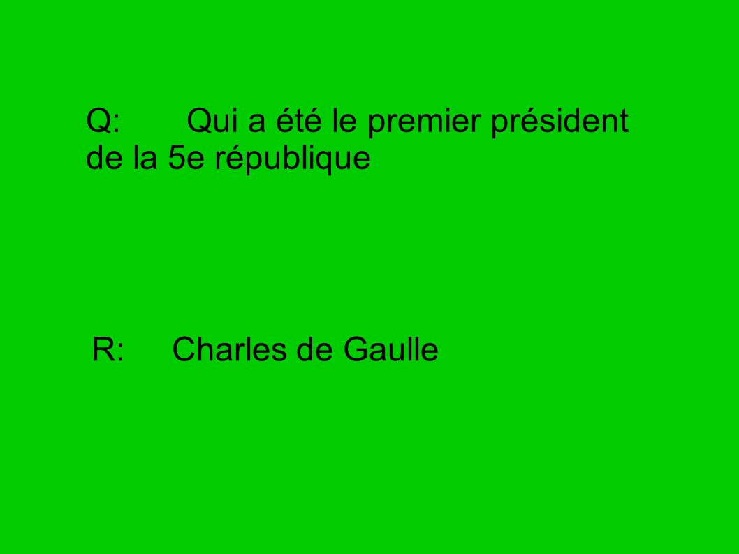 Q: Qui a été le premier président de la 5e république