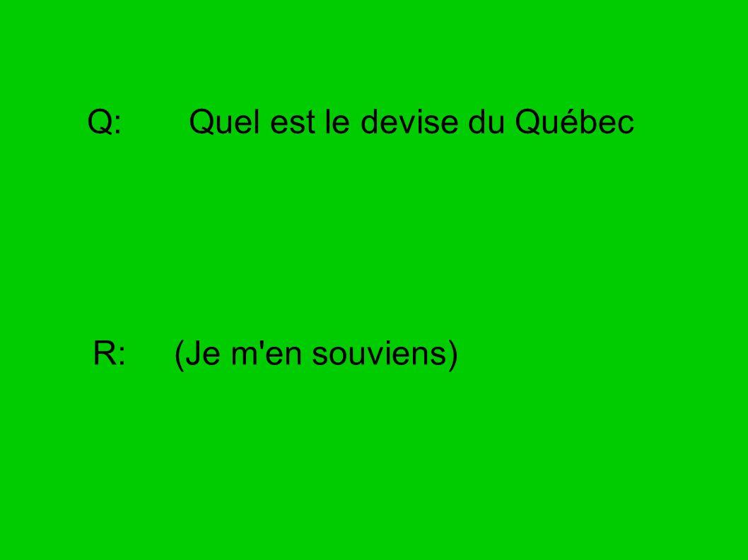 Q: Quel est le devise du Québec
