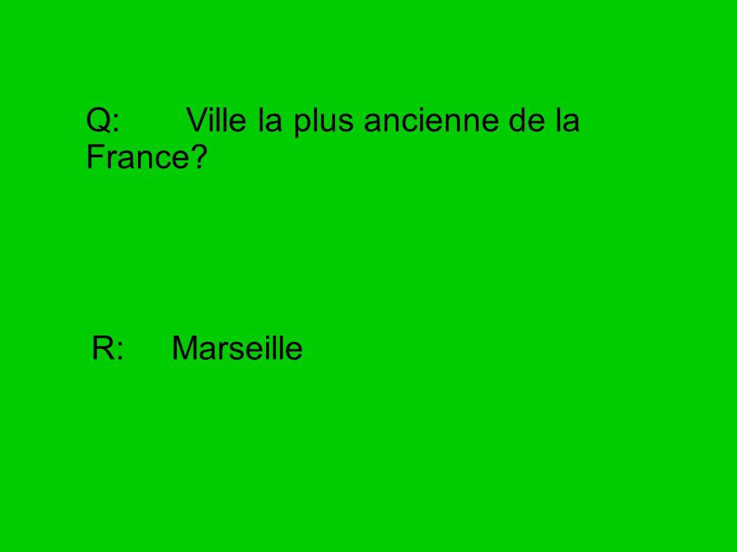 Q: Ville la plus ancienne de la France
