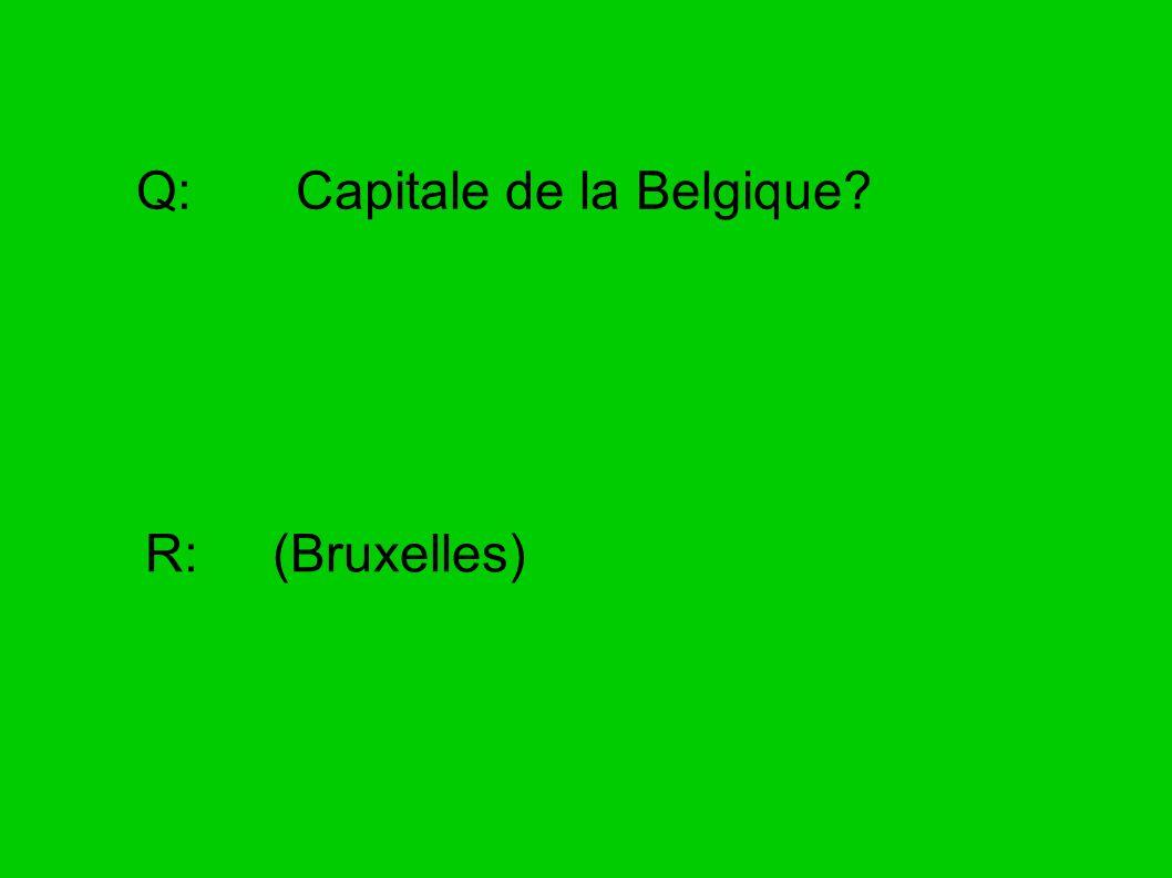 Q: Capitale de la Belgique