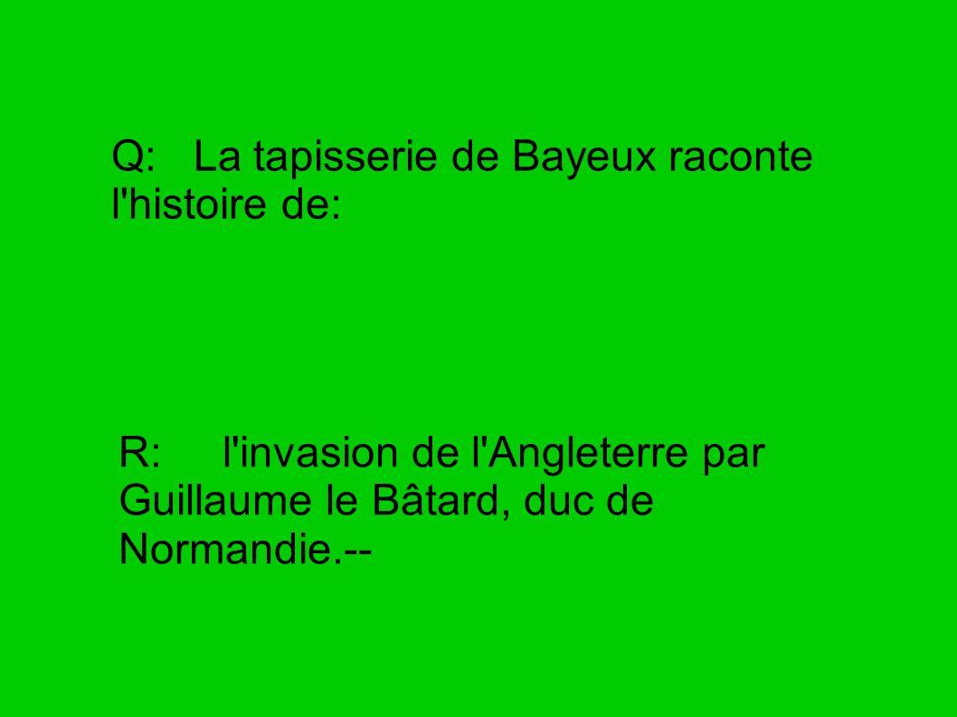 Q: La tapisserie de Bayeux raconte l histoire de:
