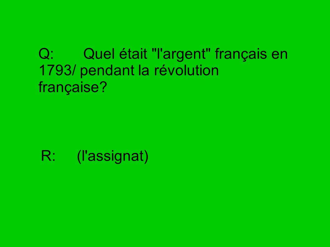 Q: Quel était l argent français en 1793/ pendant la révolution française