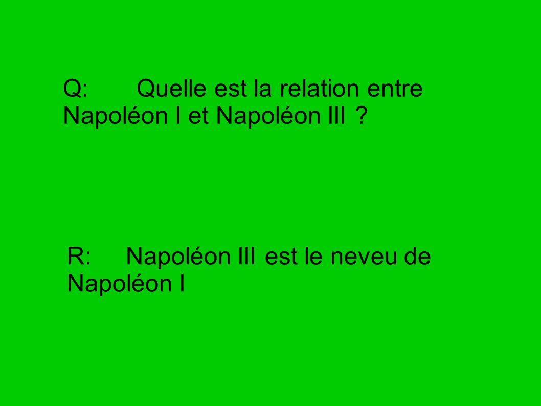 Q: Quelle est la relation entre Napoléon I et Napoléon III