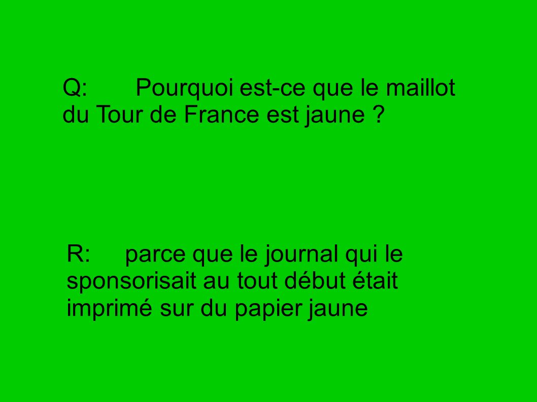 Q: Pourquoi est-ce que le maillot du Tour de France est jaune