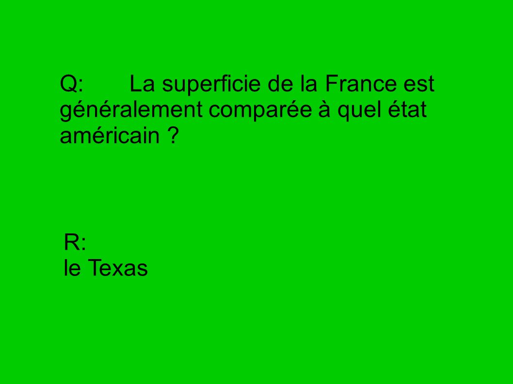 Q: La superficie de la France est généralement comparée à quel état américain