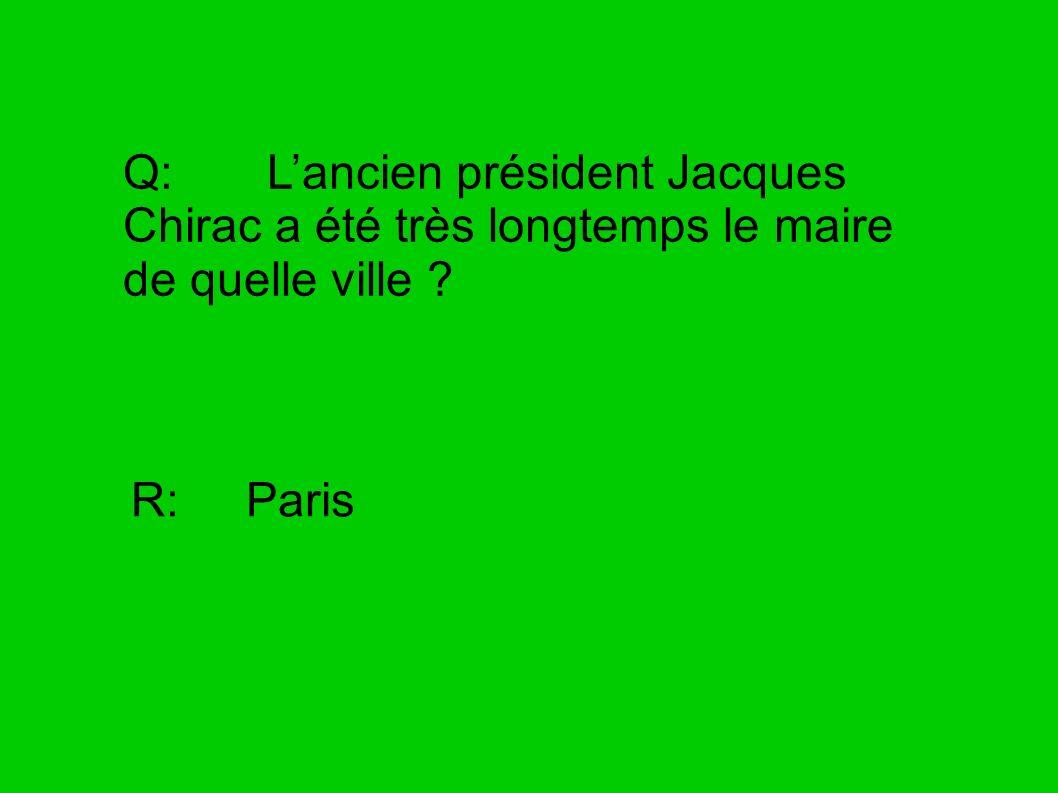 Q: L'ancien président Jacques Chirac a été très longtemps le maire de quelle ville