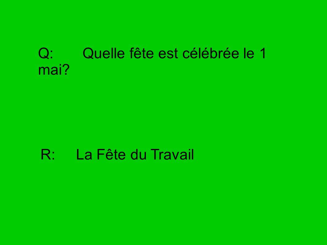 Q: Quelle fête est célébrée le 1 mai