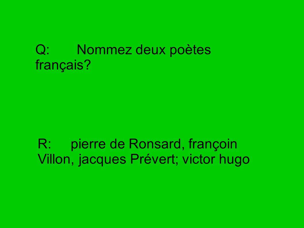 Q: Nommez deux poètes français