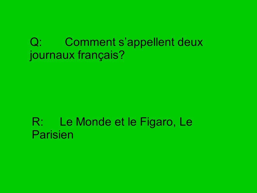 Q: Comment s'appellent deux journaux français