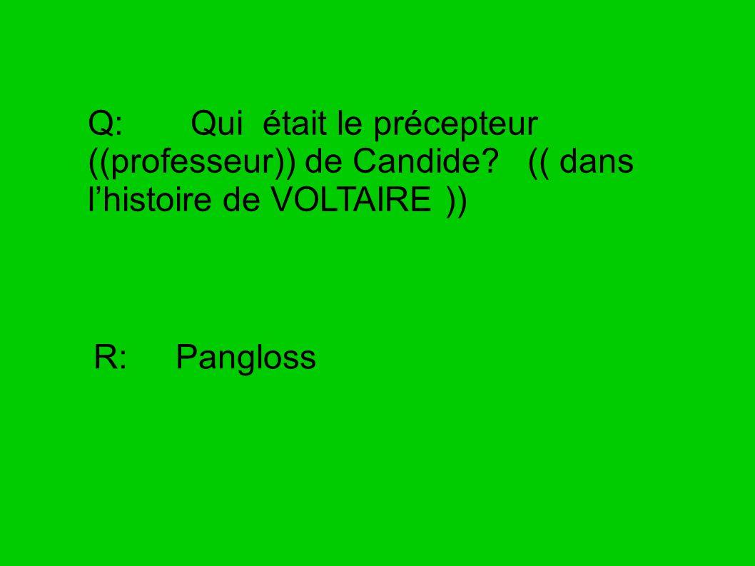 Q: Qui était le précepteur ((professeur)) de Candide