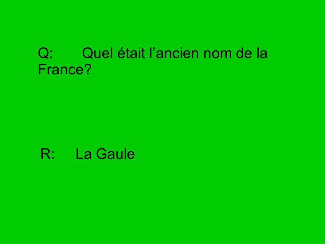 Q: Quel était l'ancien nom de la France