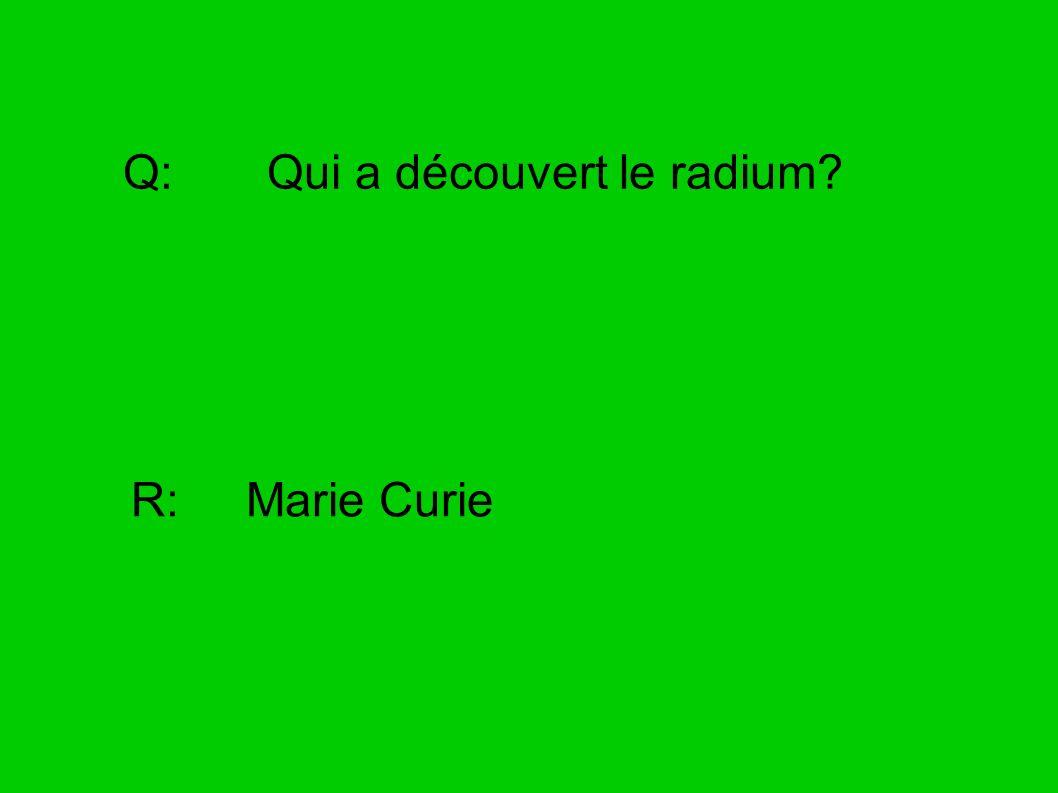 Q: Qui a découvert le radium