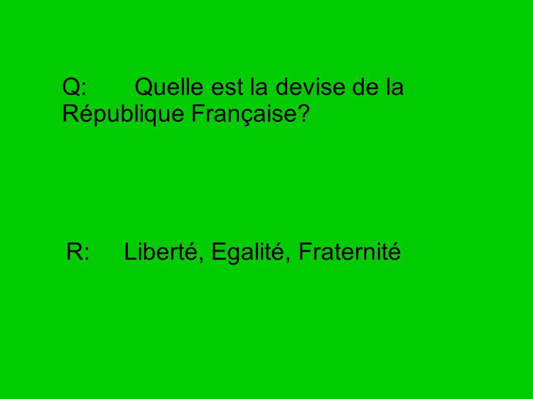 Q: Quelle est la devise de la République Française