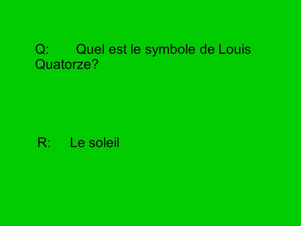 Q: Quel est le symbole de Louis Quatorze